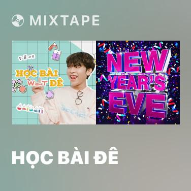 Mixtape Học Bài Đê - Various Artists