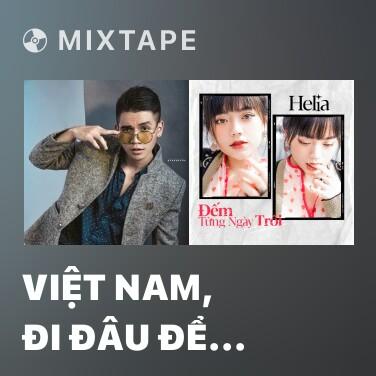 Mixtape Việt Nam, Đi Đâu Để Thấy Yêu Thương (Bỏ) - Various Artists