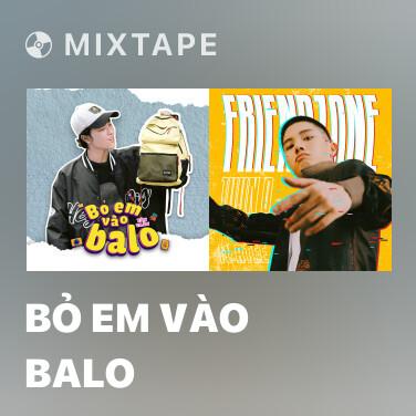 Mixtape Bỏ Em vào Balo - Various Artists