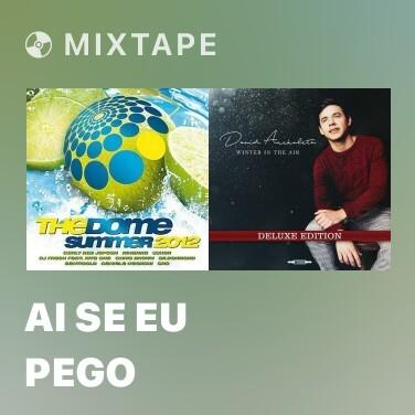 Mixtape Ai Se Eu Pego - Various Artists