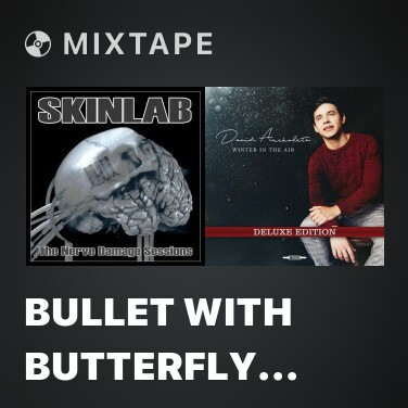 Mixtape Bullet With Butterfly Wings (Cover Version) - Various Artists