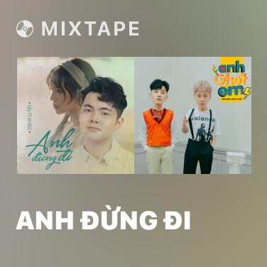 Mixtape Anh Đừng Đi - Various Artists