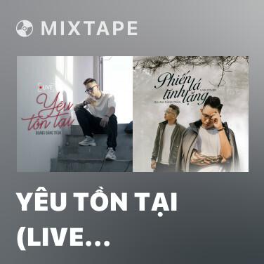 Mixtape Yêu Tồn Tại (Live Version) - Various Artists