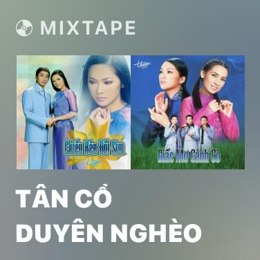 Mixtape Tân Cổ Duyên Nghèo - Various Artists