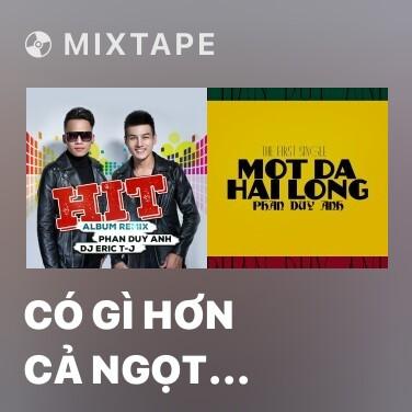 Mixtape Có Gì Hơn Cả Ngọt Ngào (Remix) - Various Artists