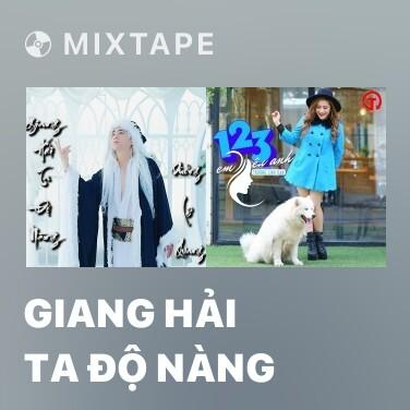 Mixtape Giang Hải Ta Độ Nàng - Various Artists