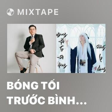Mixtape Bóng Tối Trước Bình Minh - Various Artists