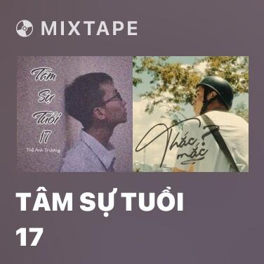 Mixtape Tâm Sự Tuổi 17 - Various Artists