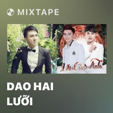 Mixtape Dao Hai Lưỡi - Various Artists
