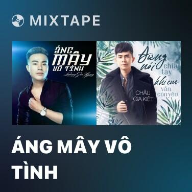 Mixtape Áng Mây Vô Tình - Various Artists