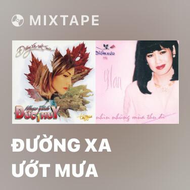 Mixtape Đường Xa Ướt Mưa - Various Artists