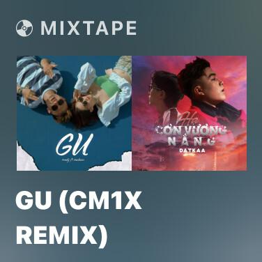 Mixtape Gu (CM1X REMIX) - Various Artists