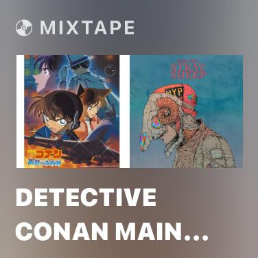 Mixtape Detective Conan Main Theme (Magician Of The Silver Sky Version / From 'Detective Conan Magician Of the Silver Sky') - Various Artists