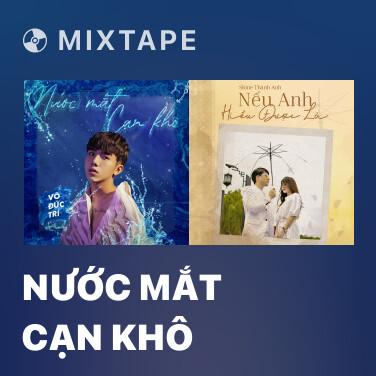 Mixtape Nước Mắt Cạn Khô - Various Artists
