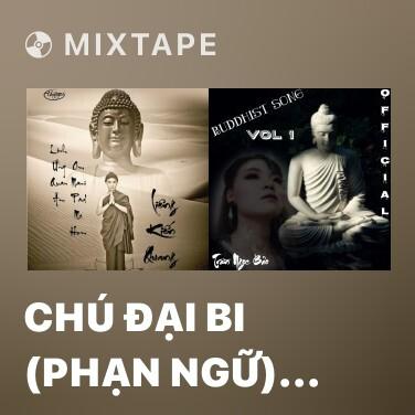 Mixtape Chú Đại Bi (Phạn Ngữ) (Version 2) - Various Artists