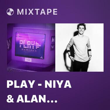 Mixtape Play - Niya & Alan Walker Remix - Various Artists