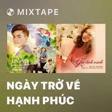 Mixtape Ngày Trở Về Hạnh Phúc - Various Artists