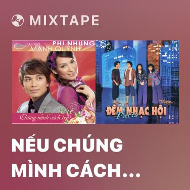 Mixtape Nếu Chúng Mình Cách Trở - Various Artists