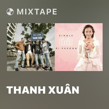 Mixtape Thanh Xuân - Various Artists