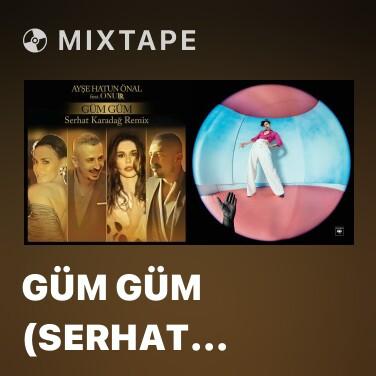 Mixtape Güm Güm (Serhat Karadağ Remix) - Various Artists