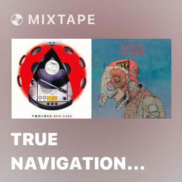 Mixtape True Navigation (International) - Various Artists