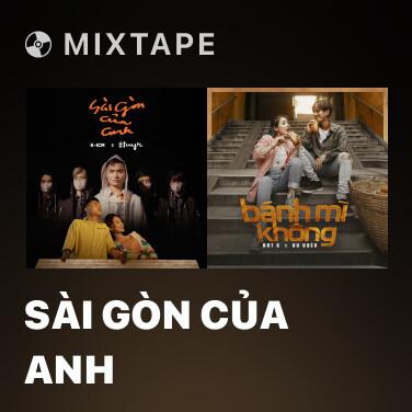 Mixtape Sài Gòn Của Anh - Various Artists
