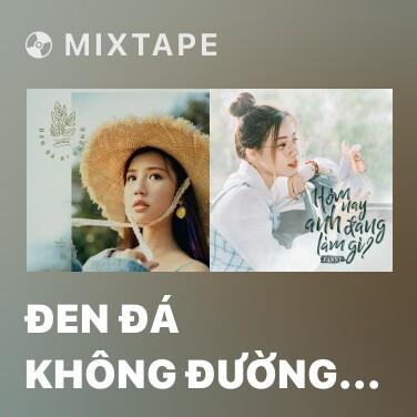 Mixtape Đen Đá Không Đường (Rap Version) - Various Artists