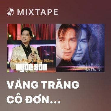 Mixtape Vầng Trăng Cô Đơn Remix