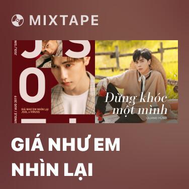 Mixtape Giá Như Em Nhìn Lại - Various Artists