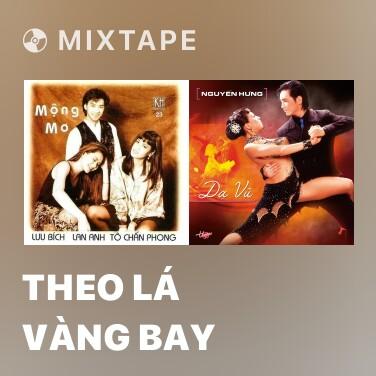 Mixtape Theo Lá Vàng Bay -