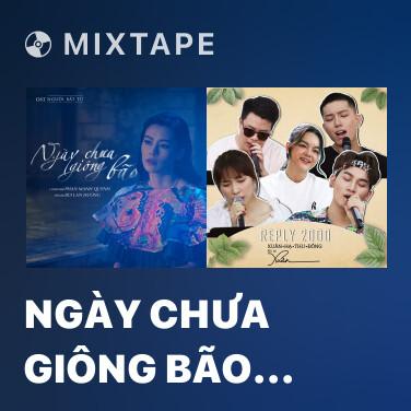 Mixtape Ngày Chưa Giông Bão (Người Bất Tử OST) - Various Artists