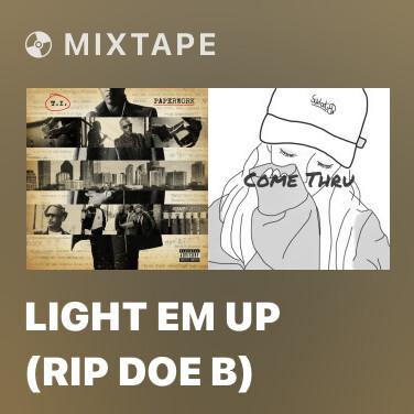 Mixtape Light Em Up (RIP Doe B) - Various Artists