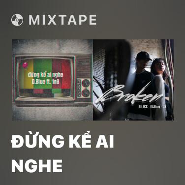 Mixtape Đừng Kể Ai Nghe - Various Artists