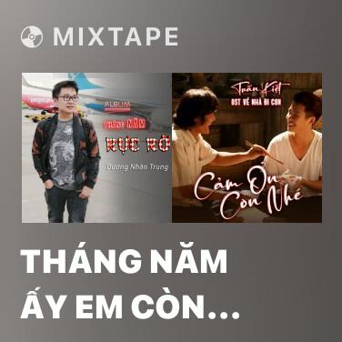 Mixtape Tháng Năm Ấy Em Còn Nhớ Không - Various Artists