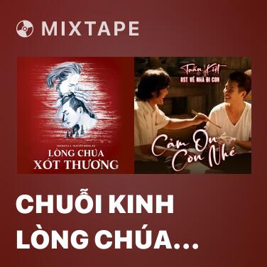 Mixtape Chuỗi Kinh Lòng Chúa Xót Thương - Various Artists