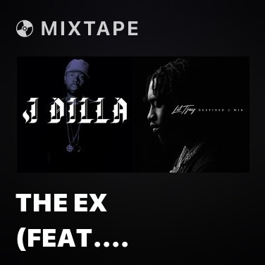 Mixtape The Ex (feat. Bilal) - Various Artists