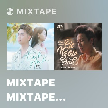 Mixtape Mixtape Mixtape Mixtape Mixtape Mixtape Mixtape Mixtape Mixtape Tình Anh - Various Artists