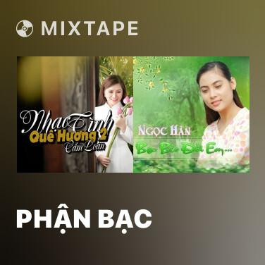 Mixtape Phận Bạc - Various Artists