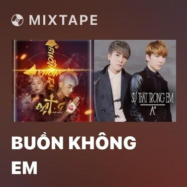 Mixtape Buồn Không Em - Various Artists