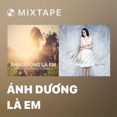 Mixtape Ánh Dương Là Em - Various Artists