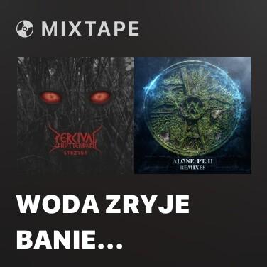 Mixtape Woda Zryje Banie (Bonus) - Various Artists