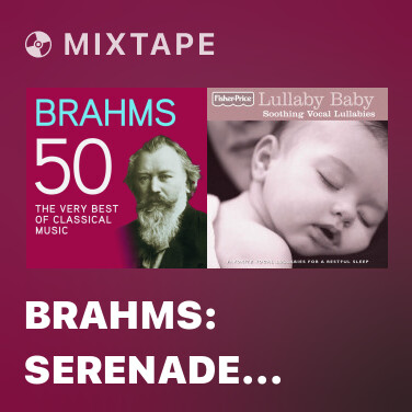 Mixtape Brahms: Serenade No. 1 in D Major, Op. 11 - 1. Allegro molto - Various Artists