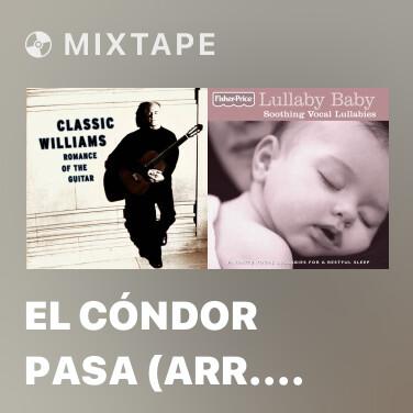 Mixtape El Cóndor Pasa (Arr. J. Morel for Guitar) - Various Artists