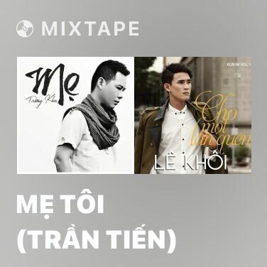Mixtape Mẹ Tôi (Trần Tiến) - Various Artists