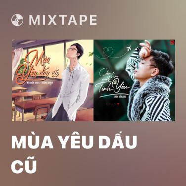 Mixtape Mùa Yêu Dấu Cũ - Various Artists