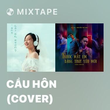 Mixtape Cầu Hôn (Cover) - Various Artists