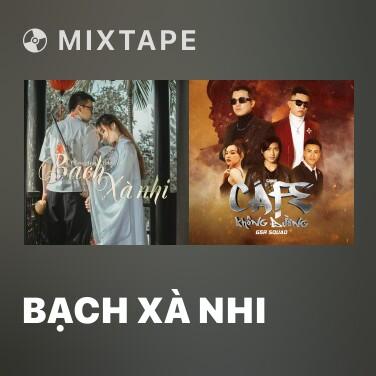 Mixtape Bạch Xà Nhi - Various Artists