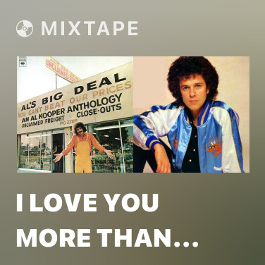 Mixtape I Love You More Than You'll Ever Know - Various Artists