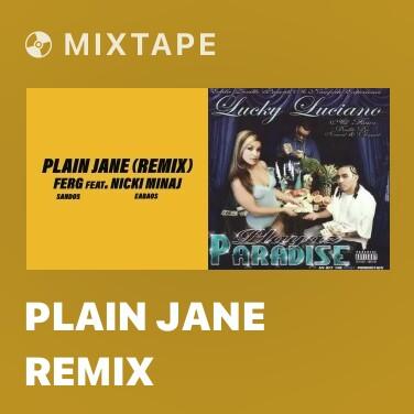 Mixtape Plain Jane REMIX - Various Artists