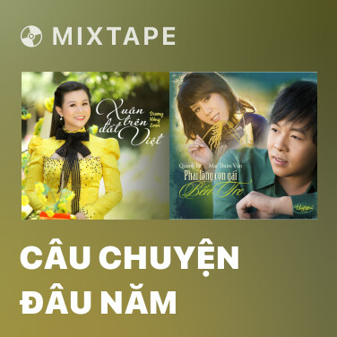 Mixtape Câu Chuyện Đâu Năm - Various Artists